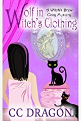 Wolf in Witch's Clothing: Witch's Brew Cozy Mystery 3 Kindle Edition
