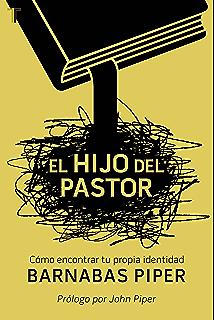 El hijo del Pastor: Cómo encontrar tu propia identidad (Spanish Edition)