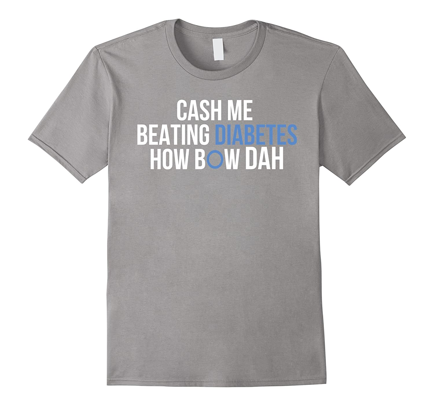 Cash me Beating Diabetes, How Bow Dah Tshirt-Art