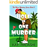 A Hole in One Murder: Death is Par on this Course (The Maui Mystery Series Book 2)