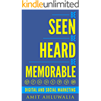 Be Seen, Be Heard, Be Memorable: Digital and Social Marketing Strategy