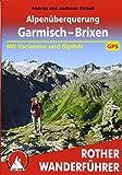 Alpenüberquerung Garmisch – Brixen: Mit Varianten und Gipfeln. Mit GPS-Tracks (Rother Wanderführer)