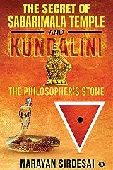 The Secret of Sabarimala Temple and Kundalini : The Philosopher's Stone Kindle Edition