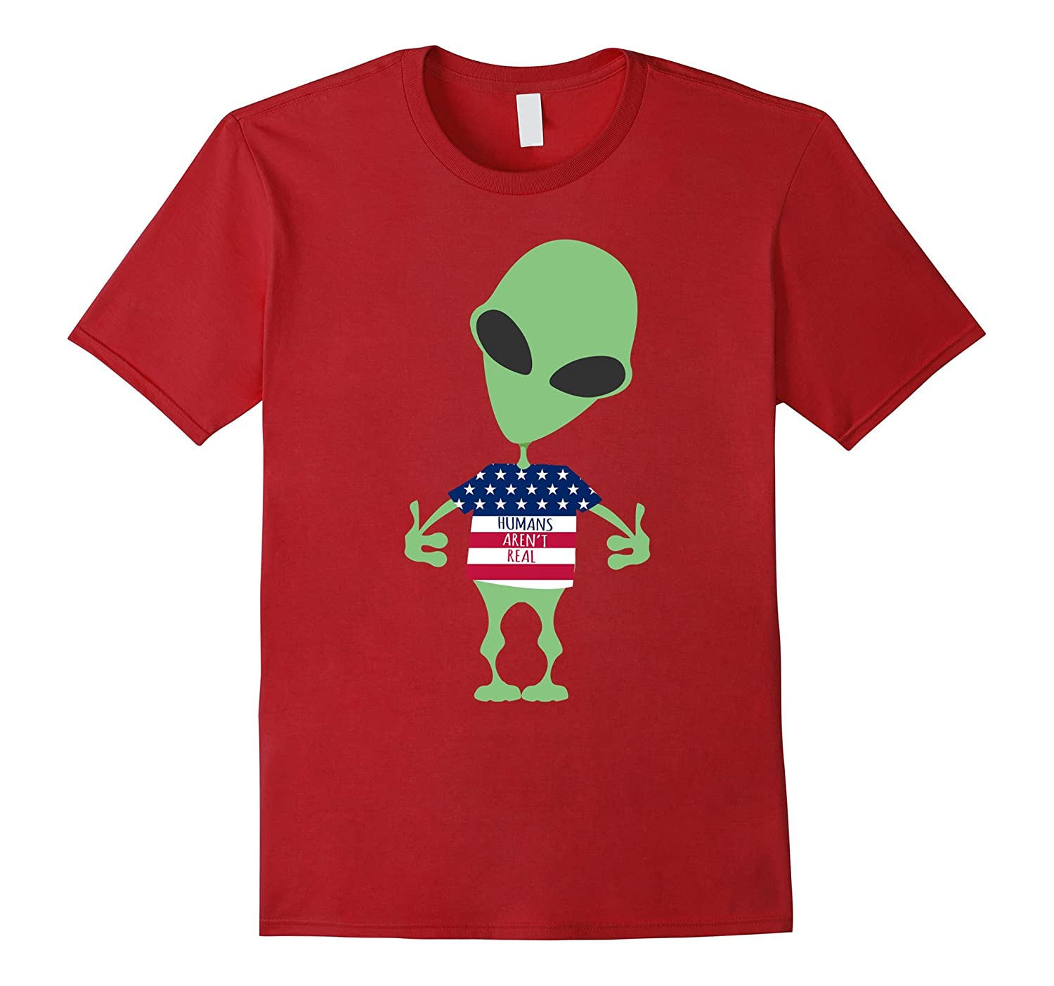 99a2375102 Alien Funny Tee Humans Aren't Real Cute 4th Of July UFO Gift-TH ...