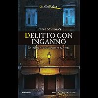Delitto con inganno (Le indagini dell'ispettore Santoni Vol. 5) (Italian Edition)