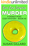 Kiwi Lime Surprise Murder: A Donut Hole Cozy - Book 40 (A Donut Hole Cozy Mystery)