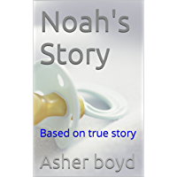 Noah's Story: Based on true story (Life in foster care Book 6)