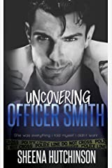 Uncovering Officer Smith (The Discovering Trilogy Book 2) Kindle Edition