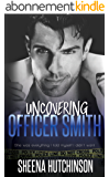 Uncovering Officer Smith (The Discovering Trilogy Book 2) (English Edition)