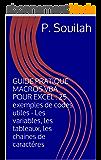 GUIDE PRATIQUE MACROS VBA POUR EXCEL : 25 exemples de codes utiles - Les variables, les tableaux, les chaines de caractères