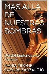 MAS ALLA DE NUESTRAS SOMBRAS: Desdoblando nos en el Tiempo (Poesia Mistica nº 1) (Spanish Edition) Kindle Edition