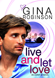 Live and Let Love: An Agent Ex Series Novel (The Agent Ex Series Book 3)