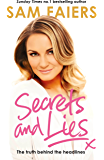 Secrets and Lies: The truth behind the headlines