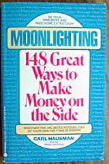 Moonlighting: 148 Great Ways to Make Money on the Side Paperback