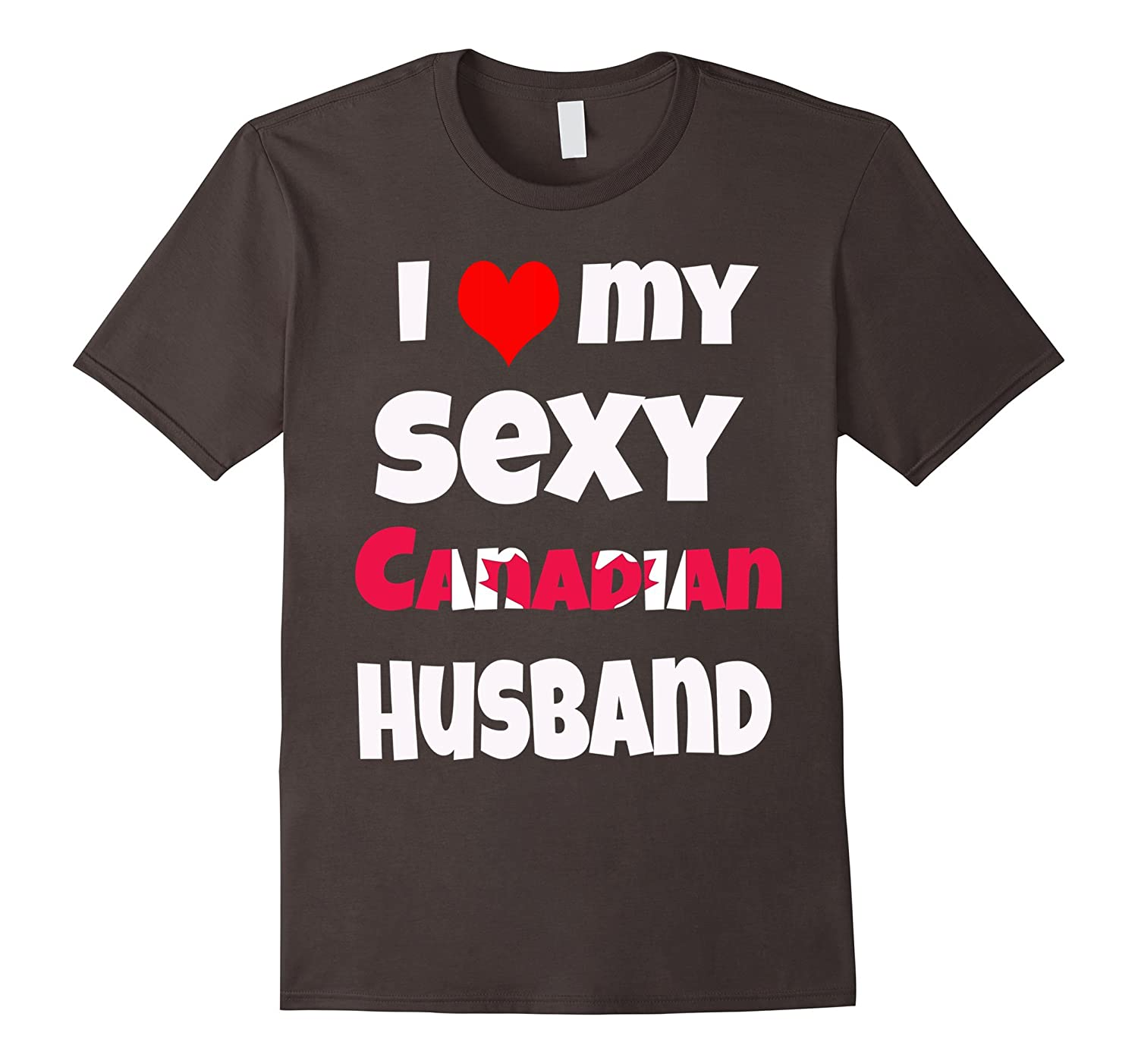 I Love My Sexy Canadian Husband Canada Relationship T Shirt Th
