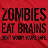 Mens Zombies Eat Brains So You're Safe Funny T