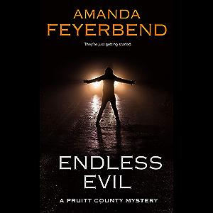 Endless Evil: A disturbing serial killer mystery (Pruitt County Mysteries Book 1)