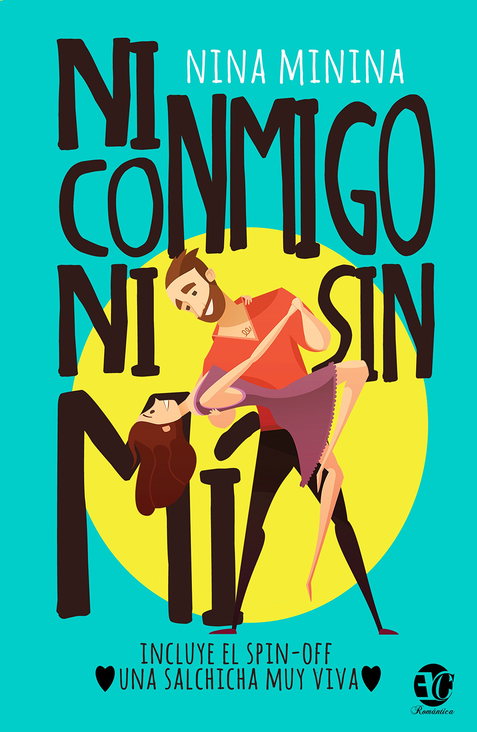 NI CONMIGO NI SIN MÍ: UNA SALCHICHA MUY VIVA: Amazon.es: NINA MININA, GROUP EDITION WORLD: Libros
