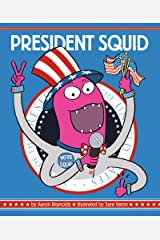 President Squid Kindle Edition