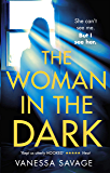 The Woman in the Dark: A haunting, addictive thriller that you won't be able to put down (English Edition)