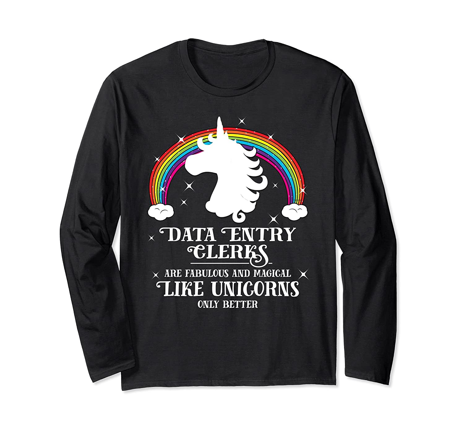 Data Entry Clerks are Magical Unicorns Long Sleeve Tshirt-fa