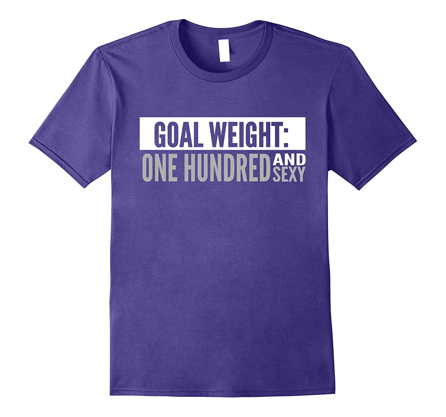 Goal Weight One Hundred and Sexy Funny T-shirt-CD