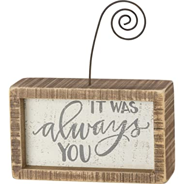 Primitives by Kathy Inset Photo Holder Block, 7  x 3 , It was Always You