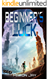 Beginner's Luck (Character Development Book 1) (English Edition)