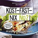 Kost-fast-nix Nr.2: 29 günstige Lieblingsrezepte