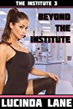 Beyond the Institute