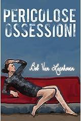 Pericolose ossessioni (Italian Edition) Kindle Edition