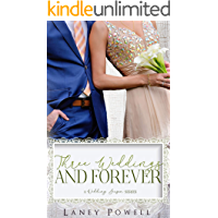 Three Weddings and Forever (A Wedding Season Series)
