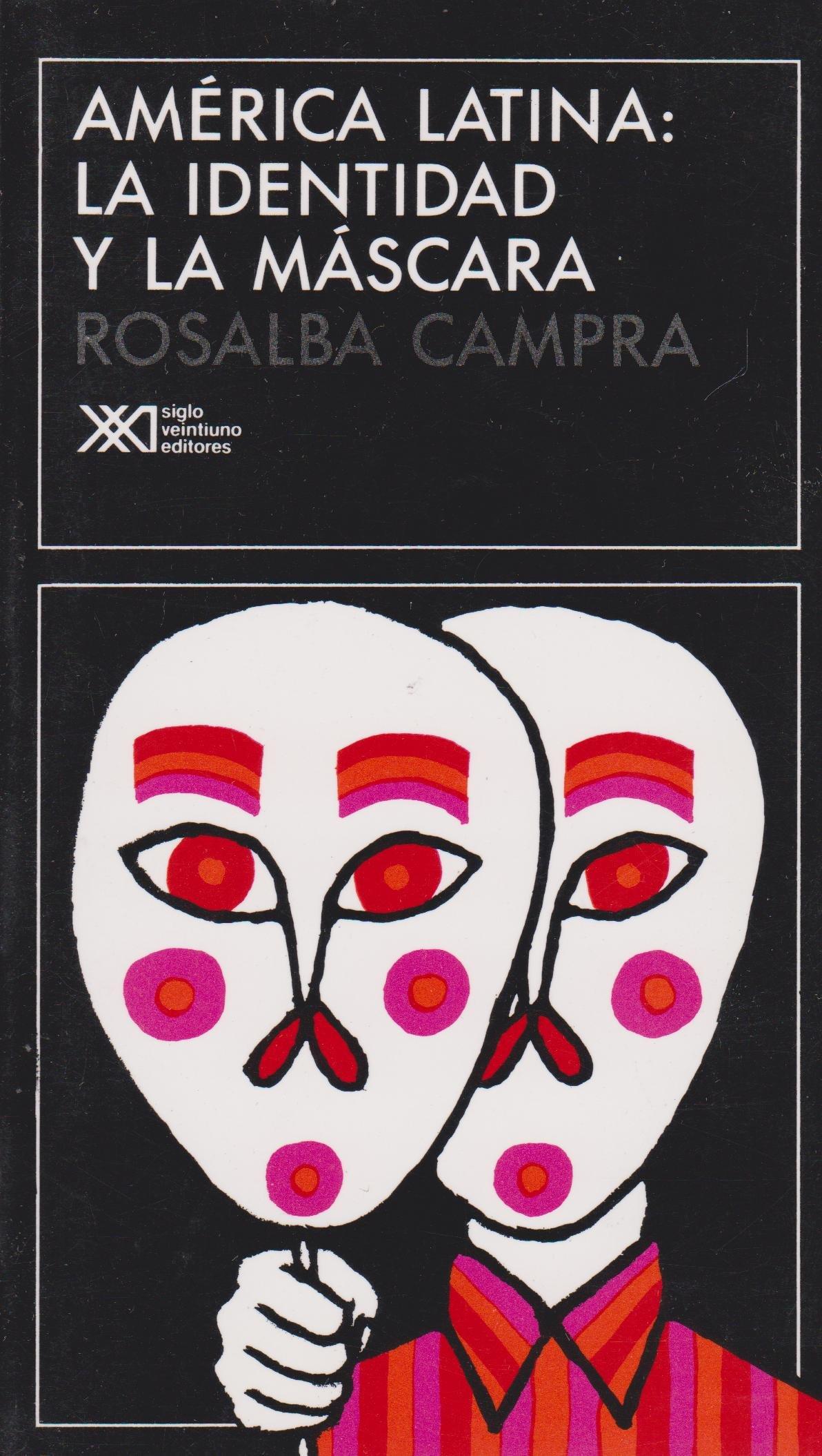America Latina: la identidad y la mascara. (Con entrevistas a Borges, Bosch, Carpentier, Cortazar, Galeano, Sabato, Scorza, Vinas y Walsh) (Lingüística y ...