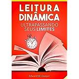 Leitura Dinâmica: Ultrapassando seus Limites: leia melhor e mais rápido com técnicas de leitura dinâmica e fixação (para estu