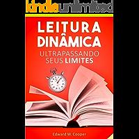 Leitura Dinâmica: Ultrapassando seus Limites: leia melhor e mais rápido com técnicas de leitura dinâmica e fixação (para…