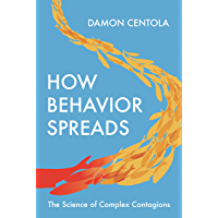 How Behavior Spreads: The Science of Complex Contagions (Princeton Analytical Sociology Series Book 3)