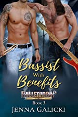 Bassist With Benefits (Bulletproof Book 3) Kindle Edition