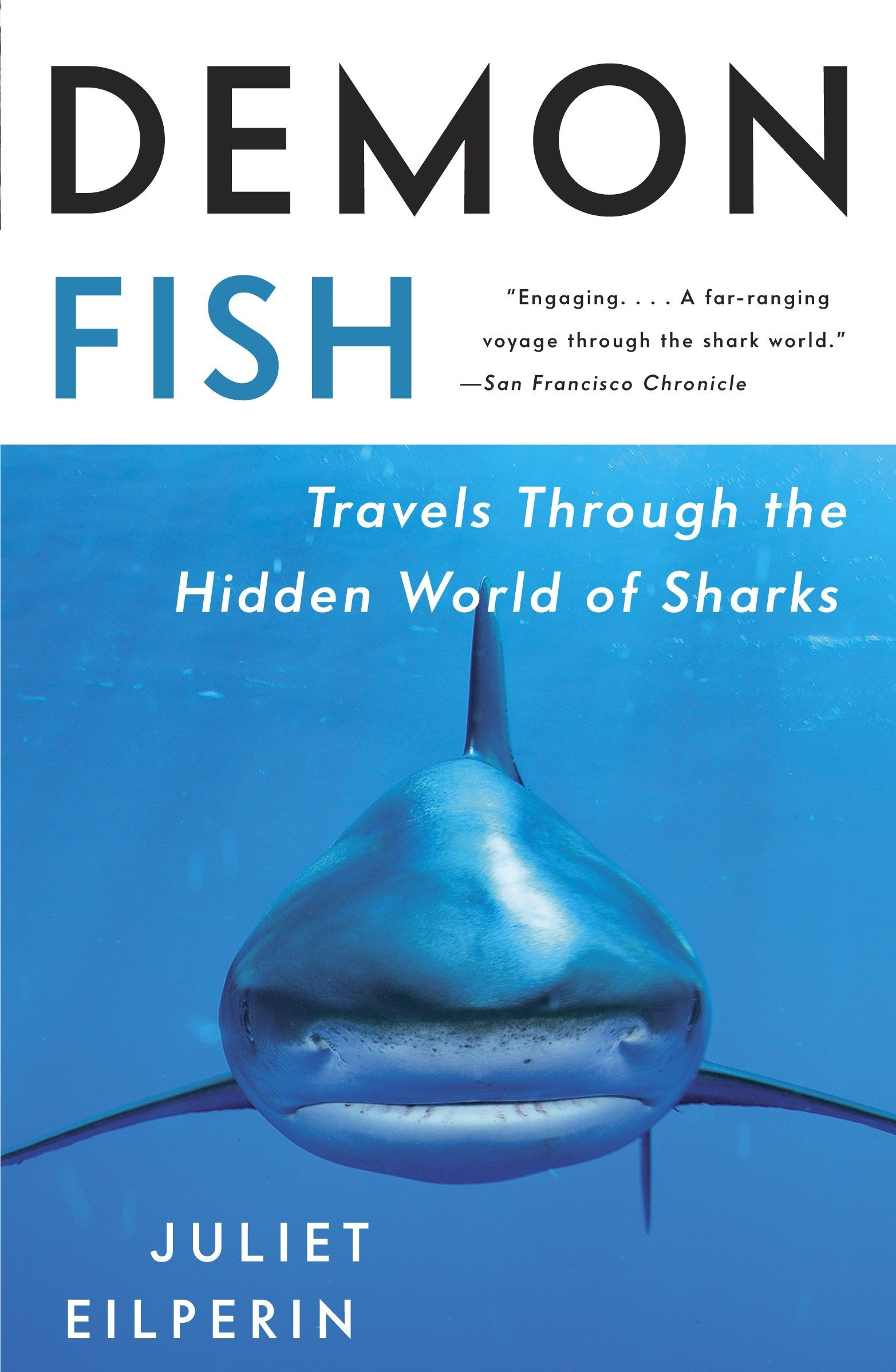Demon Fish: Travels Through the Hidden World of Sharks PDF