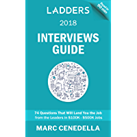 Ladders 2018 Interviews Guide: 74 Questions That Will Land You the Job (Ladders 2018 Guide Book 2) (English Edition)