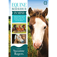 Equine Behaviour in Mind: Applying Behavioural Science to the Way We Keep, Work and Care for Horses (English Edition)