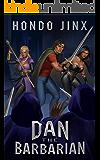 Dan the Barbarian: A Gamelit Harem Fantasy Adventure (Gold Girls and Glory Book 1)