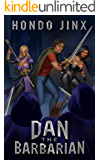 Dan the Barbarian: A Gamelit Harem Fantasy Adventure (Gold Girls and Glory Book 1)