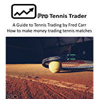An Introduction to Tennis Trading (including one free strategy) by Pro Tennis Trader: How to making money trading tennis matches
