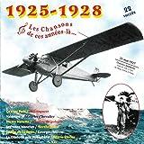 1925-1928, Les chansons de ces années-là (21 mai 1927 : Charles Lindberg vole de New York à Paris)