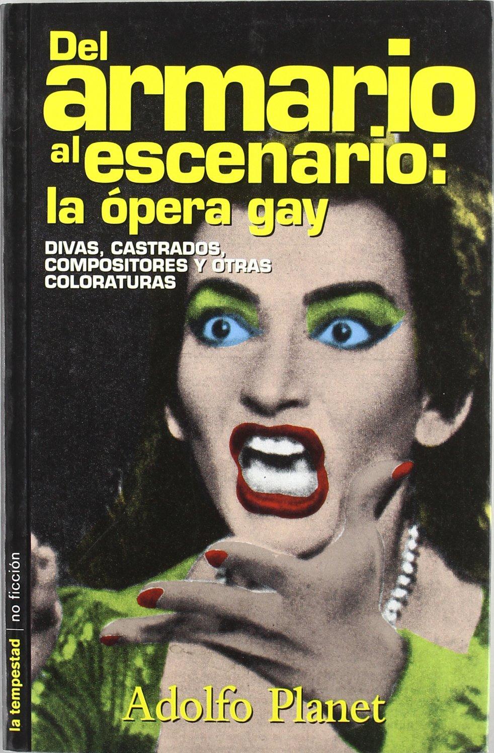 Del Armario Al Escenario La Opera Gay Divas Castrados