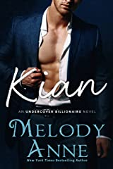 Kian (Undercover Billionaire Book 1) Kindle Edition