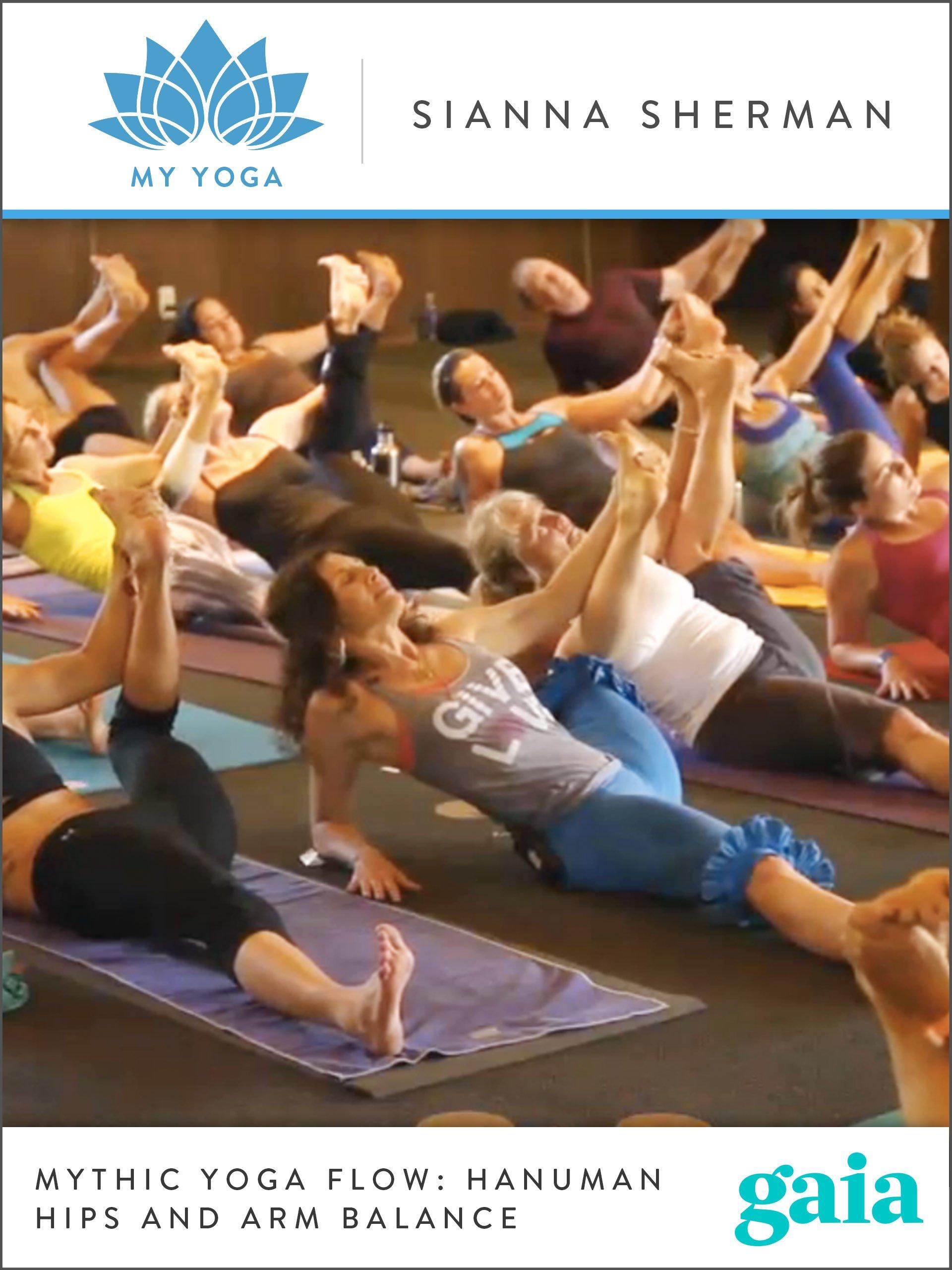 Amazon.com: Mythic Yoga Flow: Hanuman Hips and Arm Balance ...