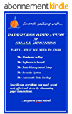 PAPERLESS OPERATION FOR SMALL BUSINESS: Part 1 - What You Must Know and Buy to Go Paperless (English Edition)
