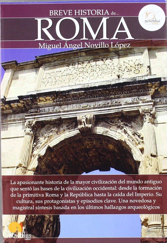 Breve historia de Roma: Amazon.es: Novillo López, Miguel Ángel: Libros