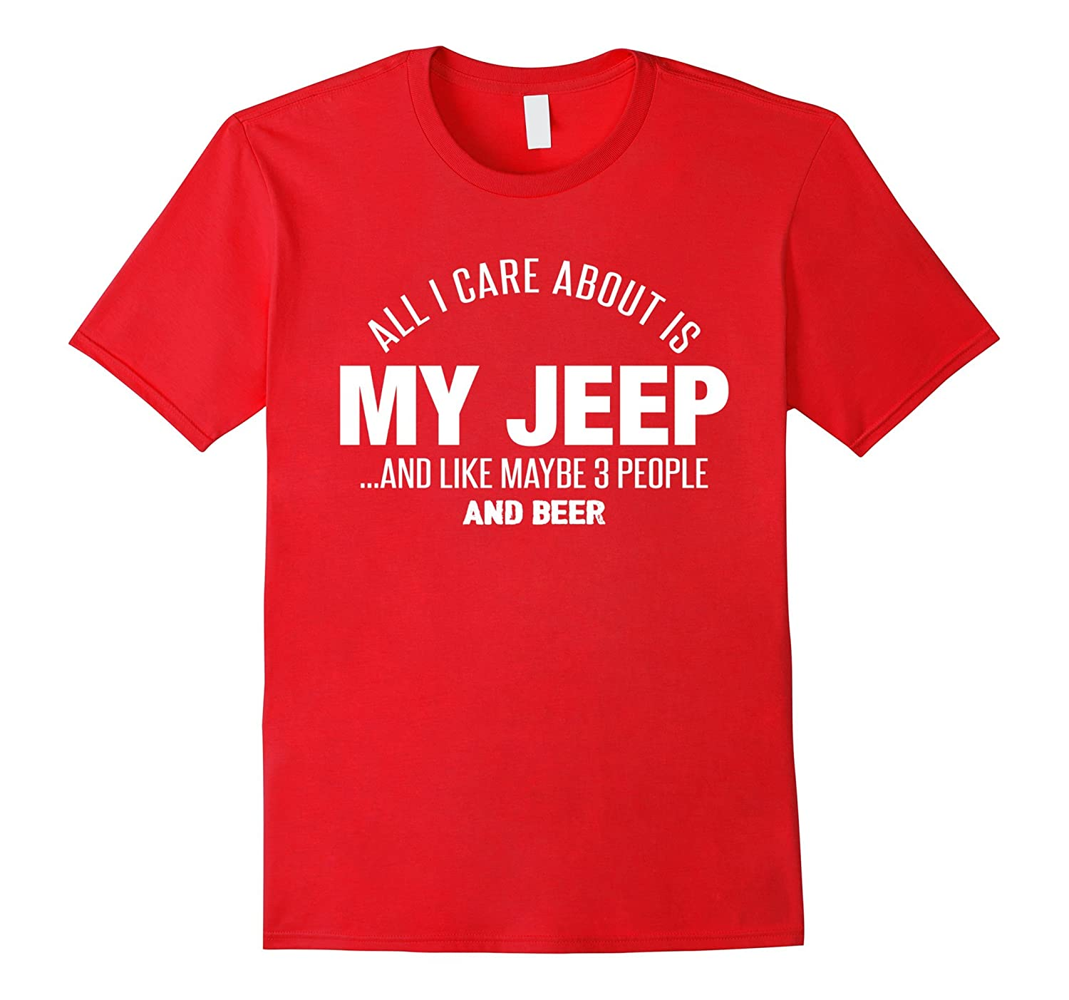 All I care about is my jeep and like maybe 3 people and beer-BN